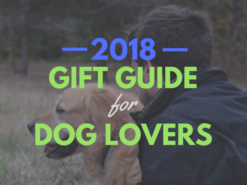 2018 Gift Guide for Dog Lovers